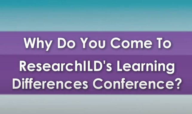 Why Do You Come to ResearchILD's Learning Differences Virtual Conference?